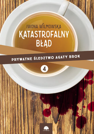 Okładka książki/ebooka Katastrofalny błąd.Prywatne śledztwo Agaty Brok. cz.4