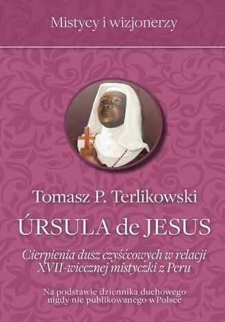 Ursula de Jesus. Cierpienia dusz czyśćcowych