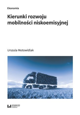 Okładka książki Kierunki rozwoju mobilności niskoemisyjnej