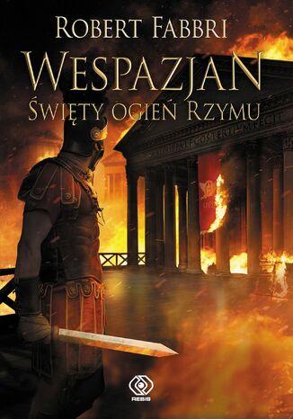 Okładka książki/ebooka Wespazjan (#8). Wespazjan. Święty ogień Rzymu