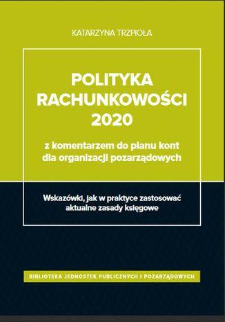 Okładka książki/ebooka Polityka rachunkowości 2020 z komentarzem do planu kont dla organizacji pozarządowych (e-book)