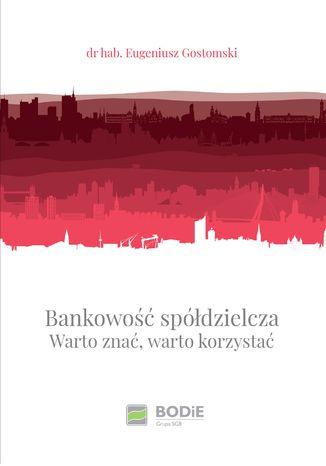 Okładka książki/ebooka Bankowość spółdzielcza. Warto znać, warto korzystać