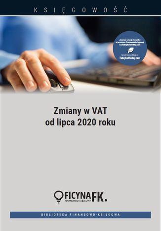 Okładka książki/ebooka Zmiany w VAT od lipca 2020 roku