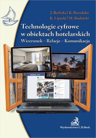 Okładka książki Technologie cyfrowe w obiektach hotelarskich. Wizerunek-Relacje-Komunikacja