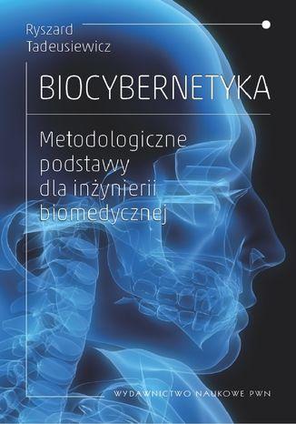 Okładka książki Biocybernetyka. Metodologiczne podstawy dla inżynierii biomedycznej