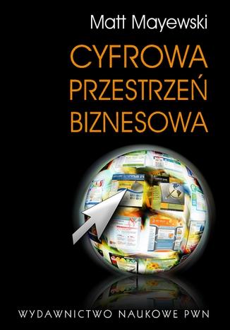 Okładka książki Cyfrowa przestrzeń biznesowa. Przyszłość internetowych serwisów biznesowych.
