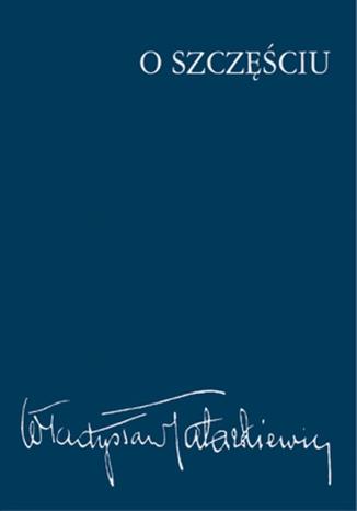 Okładka książki/ebooka O szczęściu