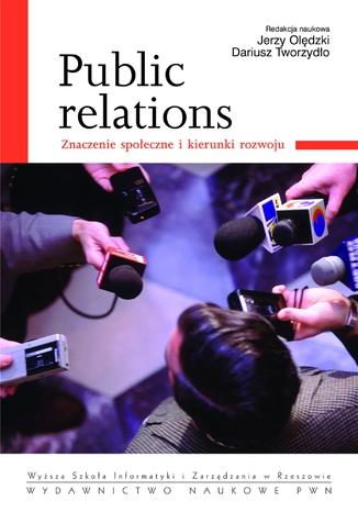 Okładka książki Public relations. Znaczenie społeczne i kierunki rozwoju