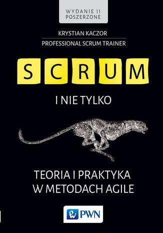 Okładka książki SCRUM i nie tylko.Teoria i praktyka w metodach Agile