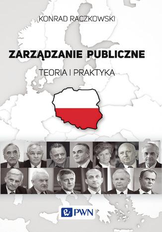 Okładka książki/ebooka Zarządzanie publiczne. Teoria i praktyka
