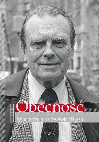 Okładka książki/ebooka Obecność. Wspomnienia o Czesławie Miłoszu