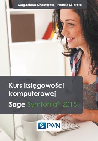 Okładka książki/ebooka Kurs księgowości komputerowej. Sage Symfonia?  2015