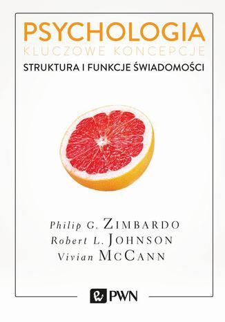 Okładka książki Psychologia Kluczowe koncepcje tom 3 Struktura i funkcje świadomości