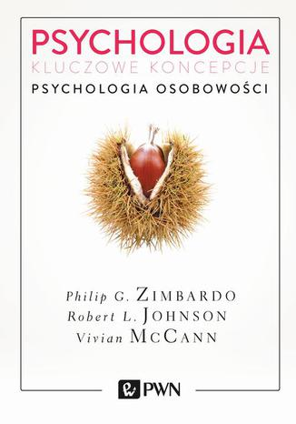 Okładka książki/ebooka Psychologia. Kluczowe koncepcje. Tom 4. Psychologia osobowości