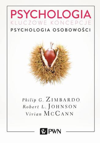 Okładka książki Psychologia. Kluczowe koncepcje. Tom 4. Psychologia osobowości