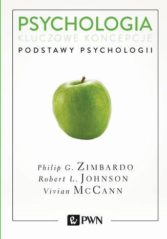 Okładka książki Psychologia. Kluczowe koncepcje. Tom 1. Podstawy psychologii