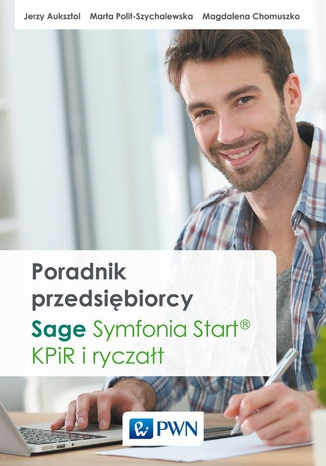 Okładka książki/ebooka Poradnik przedsiębiorcy. Sage Symfonia Start. KPiR i ryczałt