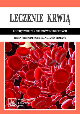 Okładka książki/ebooka Leczenie krwią. Podręcznik dla studiów medycznych