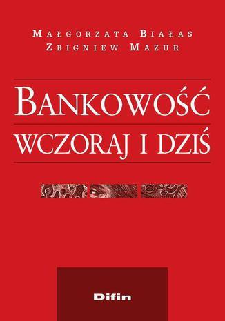 Okładka książki Bankowość wczoraj i dziś