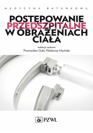 Okładka książki Postępowanie przedszpitalne w obrażeniach ciała