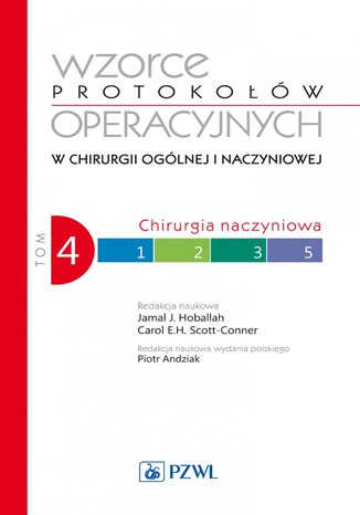 Okładka książki Wzorce protokołów operacyjnych w chirurgii ogólnej i naczyniowej. Tom 4