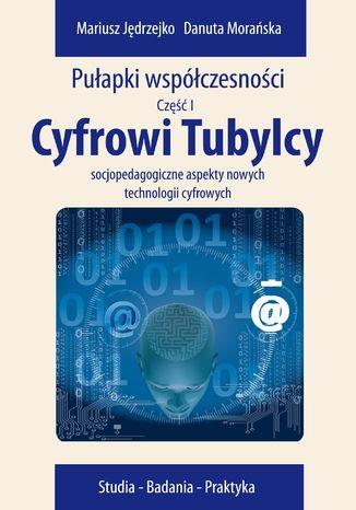 Okładka książki Cyfrowi Tubylcy. Socjopedagogiczne aspekty nowych technologii cyfrowych