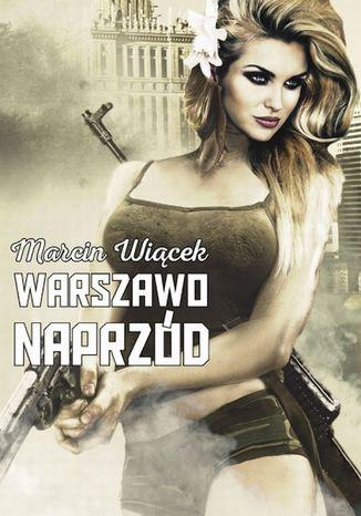 Okładka książki Warszawo naprzód