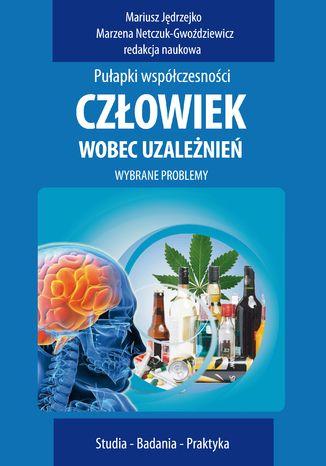 Okładka książki Człowiek wobec uzależnień