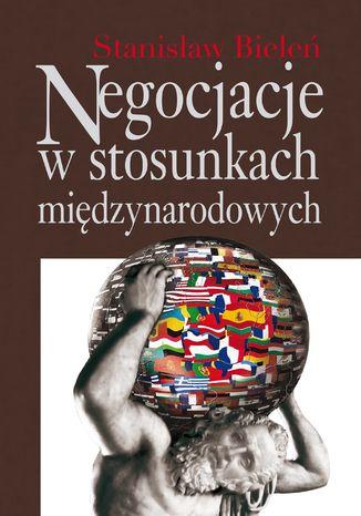 Okładka książki Negocjacje w stosunkach międzynarodowych