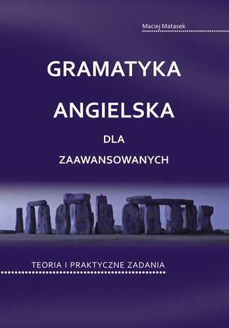 Okładka książki/ebooka Gramatyka angielska dla zaawansowanych. Teoria i praktyczne zadania