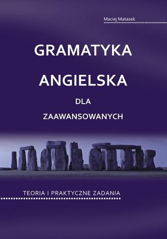 Okładka książki Gramatyka angielska dla zaawansowanych. Teoria i praktyczne zadania