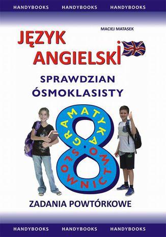 Okładka książki Język angielski Sprawdzian Ósmoklasisty. Zadania powtórkowe
