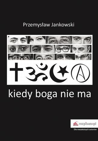 Okładka książki/ebooka Kiedy boga nie ma