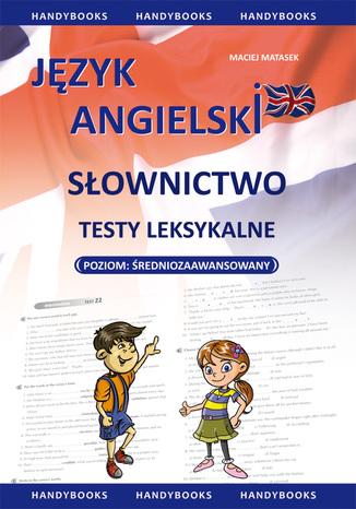 Okładka książki/ebooka Język angielski - Słownictwo - Testy leksykalne poziom średniozaawansowany