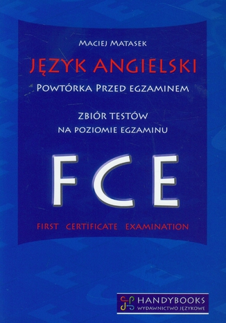 Okładka książki Język angielski Powtórka przed egzaminem Zbiór testów na poziomie egzaminu FCE