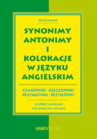 Okładka książki/ebooka Synonimy, antonimy i kolokacje w języku angielskim