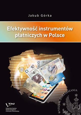 Okładka książki Efektywność instrumentów płatniczych w Polsce