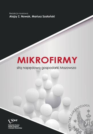 Okładka książki Mikrofirmy siłą napędową gospodarki Mazowsza