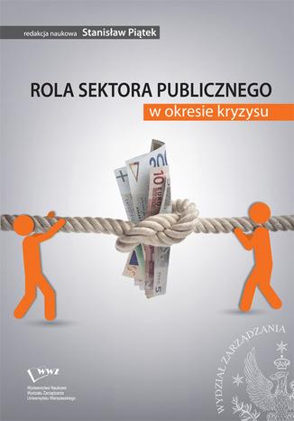 Okładka książki/ebooka Rola sektora publicznego w okresie kryzysu