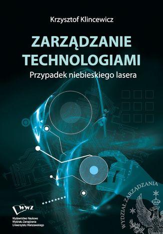Okładka książki Zarządzanie technologiami. Przypadek niebieskiego lasera