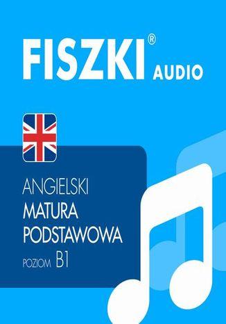 Okładka książki/ebooka FISZKI audio  j. angielski  Matura podstawowa