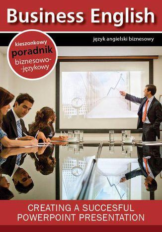 Okładka książki Creating a succesful powerpoint presentation - tworzenie efektywnych prezentacji w Microsoft Powerpoint