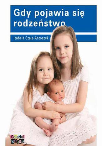 Okładka książki/ebooka Gdy pojawia się rodzeństwo