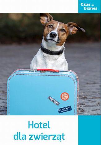 Okładka książki/ebooka Hotel dla zwierząt