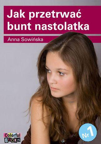 Okładka książki Jak przetrwać bunt nastolatka