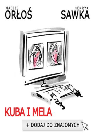 Okładka książki Kuba i Mela. Dodaj do znajomych
