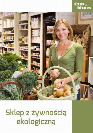 Okładka książki Sklep ze zdrową żywnością
