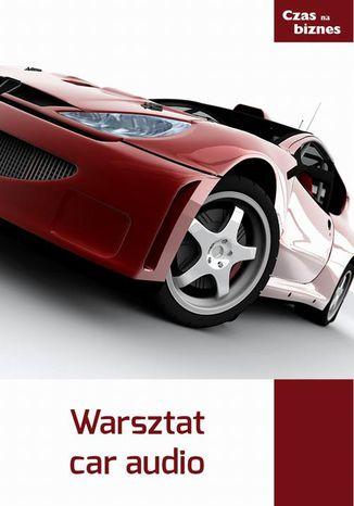 Okładka książki Warsztat car audio