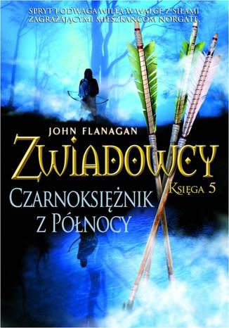 Okładka książki/ebooka Zwiadowcy Księga 5 Czarnoksiężnik z północy
