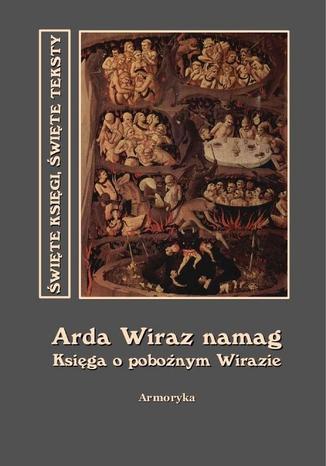 Okładka książki Arda Wiraz namag. Księga o pobożnym Wirazie